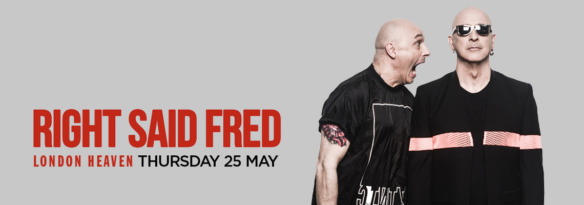 Right Said Fred + Special Guests