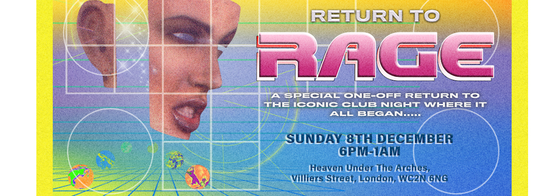RAGE A Special One Off Return to the Iconic Club Night Where it All Began...