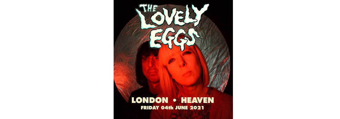 The Lovely Eggs + Special Guests